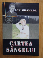 Anticariat: Ion Gramada - Cartea sangelui
