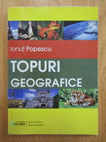 Anticariat: Ionut Popescu - Topuri geografice (volumul 1)