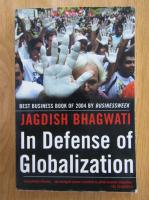 Anticariat: Jagdish N. Bhagwati - In Defense of Globalization