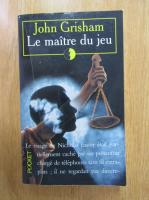 John Grisham - Le maitre du jeu