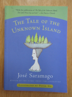 Jose Saramago - The Tale of the Unknown Island