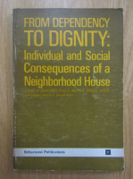 Anticariat: Louis A. Zurcher - From Dependency to Dignity. Individual and Social Consequences of a Neighborhood House