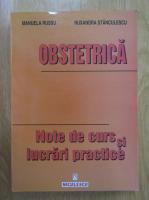 Anticariat: Manuela Cristina Russu, Ruxandra Stanculescu - Obstetrica. Note de curs si lucrari practice