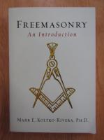 Anticariat: Mark E. Koltko Rivera - Freemasonry. An Introduction