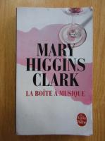 Anticariat: Mary Higgins Clark - La boite a musique