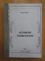 Anticariat: Nicolae Sorea - Ganduri incrustate
