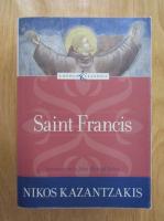 Nikos Kazantzakis - Saint Francis