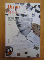 Pascal Bruckner - Un an si o zi