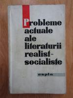 Anticariat: Probleme actuale ale literaturii realist-socialiste