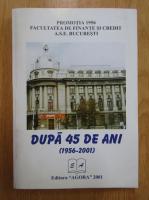 Promotia 1956. Facultatea de finante si credit A.S.E. Bucuresti. Dupa 45 de ani