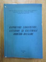 Anticariat: Raporturi lingvistice literare si culturale romano-bulgare