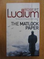 Robert Ludlum - The Matlock Paper