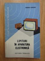 Anticariat: Theodor Cojocaru - Lipituri in aparatura electronica