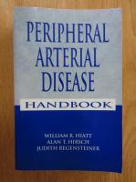 Anticariat: William R. Hiatt - Peripheral Arterial Disease Handbook
