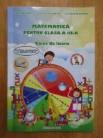 Anticariat: Adina Grigore, Augustina Anghel, Claudia Negritoiu - Matematica pentru clasa a III-a. Caiet de lucru