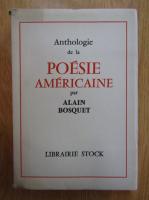 Alain Bosquet - Anthologie de la poesie americaine