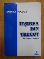 Anticariat: Andrei Marga - Iesirea din trecut