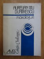Anticariat: Aurelian Titu Dumitrescu - Monologuri