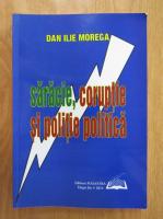 Anticariat: Dan Ilie Morega - Saracie, coruptie si politie politica