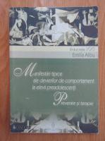 Emilia Albu - Manifestari tipice ale devierilor de comportament la elevii preadolescenti. Prevenire si terapie