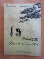 Anticariat: Florin Fratica - Bradu. Istorie si traditie