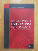 Gabriel Andreescu - Right-Wing Extremism in Romania