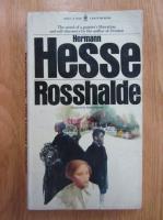 Hermann Hesse - Rosshalde