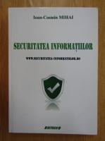 Ioan Cosmin Mihai - Securitatea informatiilor