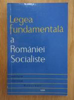 Ioan Filip - Legea fundamentala a Romaniei Socialiste