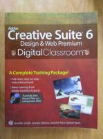 Jennifer Smith, Jeremy Osborn - Adobe Creative Suite 6. Design and Web Premium. Digital Cassroom (contine CD)