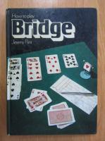 Anticariat: Jeremy Flint - How to play Bridge