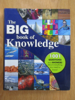 John Farndon - The Big Book of Knowledge. 1001 Questions and Answers About Everything You Need to Know!