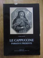 Anticariat: Lazaro Iriarte - Le Cappuccine. Passato e presente