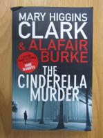 Mary Higgins Clark - The Cinderella Murder