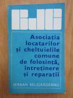 Serban Beligradeanu - Asociatia locatarilor si cheltuielile comune de folosinta, intretinere si reparatii
