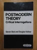 Anticariat: Steven Best - Postmodern Theory
