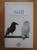 Susan Cain - Still. Die Bedeutung von Introvertierten in einer lauten Welt