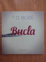 T. O. Bobe - Bucla