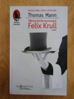 Thomas Mann - Marturisirile escrocului Felix Krull