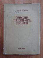 Anticariat: Traian Muresian - Compozitia si decompozitia tesaturilor (volumul 1)