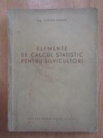 Tudor Dorin - Elemente de calcul statistic pentru silvicultori