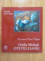 Anticariat: Tudor Octavian - Ottilia Michail Otetelesanu