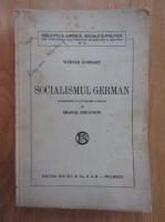 Werner Sombart - Socialismul german