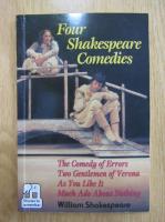 Anticariat: William Shakespeare - Four Shakespeare Comedies
