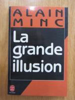 Anticariat: Alain Minc - La grande illusion