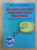 Anticariat: Aurel Constantinescu Severin - Descoperirea unei ipoteze privind fluidul vietii pe Terra si in cosmos