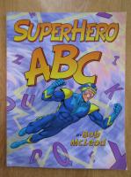Anticariat: Bob McLeod - SuperHero ABC