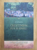 C. S. Lewis - Crestinism pur si simplu