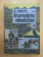 Anticariat: C. Stere - In preajma revolutiei (volumul 2)