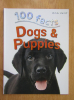 Camilla de la Bedoyere - 100 Facts. Dogs and Puppies